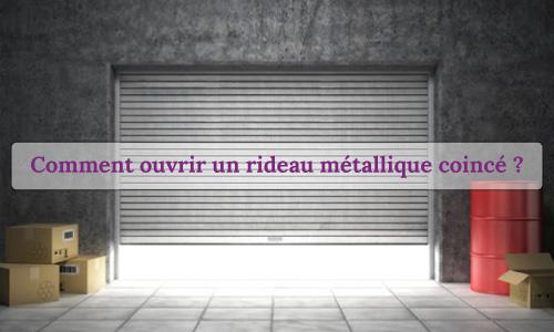comment-ouvrir-un-rideau-metallique-coince